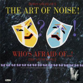 Who's Afraid of The Art of Noise.jpg